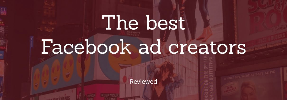 The best Facebook ad creators reviewed